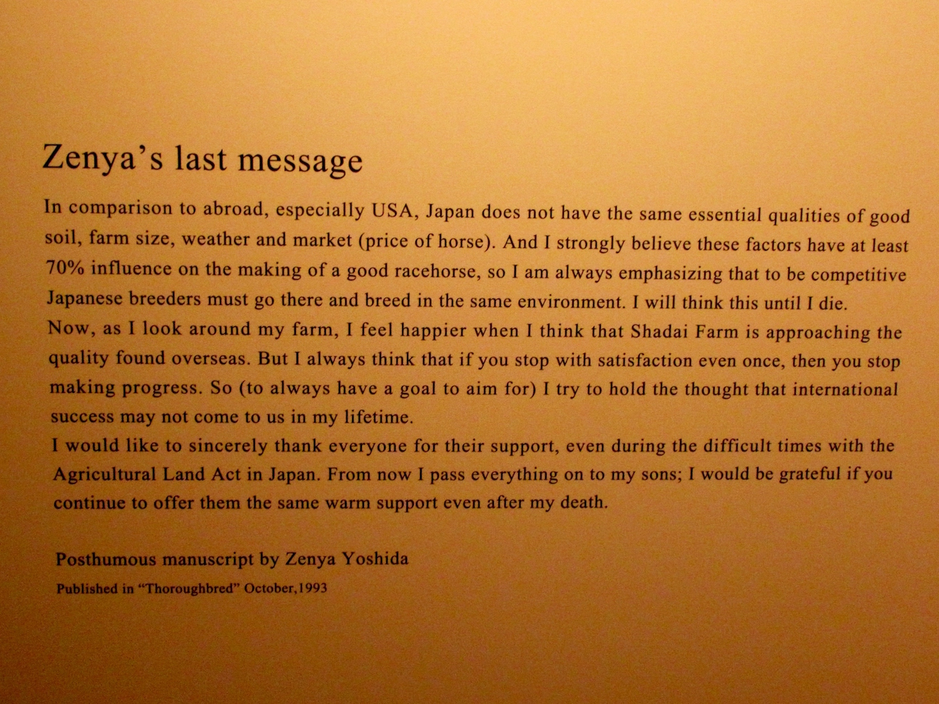 Visionary: final words from Zenya Yoshida, founder of Shadai Corporation and to some extent the father of the increasingly powerful Japanese racing as we know it today. This plaque is on display in the Horse Gallery at NHP. Photo: Amanda Duckworth